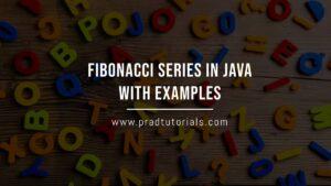 Fibonacci Series in Java with Examples
