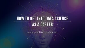 How to Get into Data Science as a Career